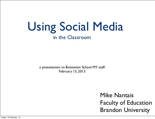 Using Social Media                                     in the Classroom                            a presentation to Boiss...