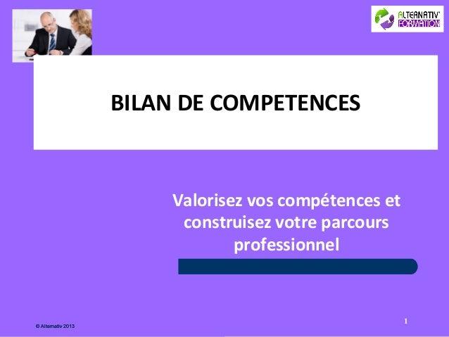 BILAN DE COMPETENCES                        Valorisez vos compétences et                         construisez votre parcour...