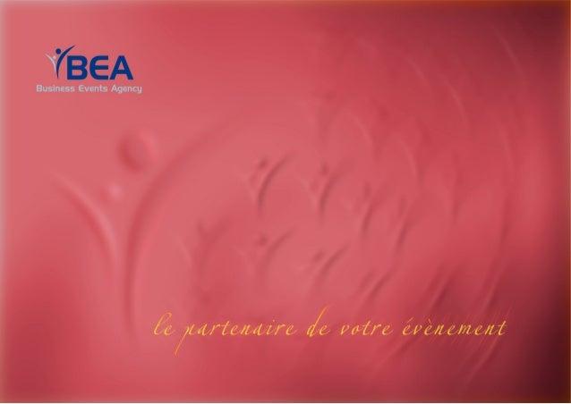 IDENTITE DE BEA •  BEA est une entreprise, spécialisée en Communication événementielle.  •  Nous visons, à travers notre s...