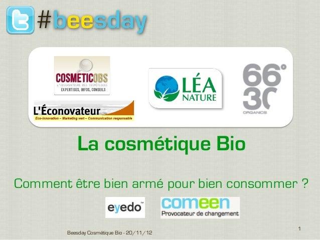 #beesday          La cosmétique BioComment être bien armé pour bien consommer ?                                           ...
