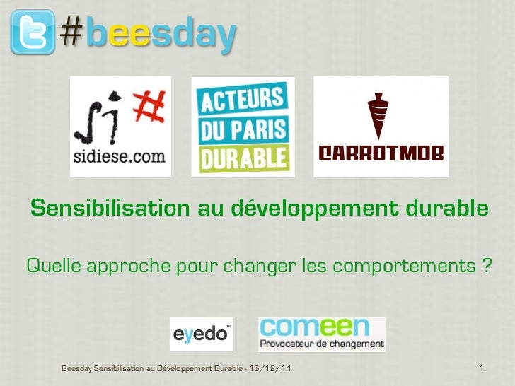 #beesdaySensibilisation au développement durableQuelle approche pour changer les comportements ?   Beesday Sensibilisation...