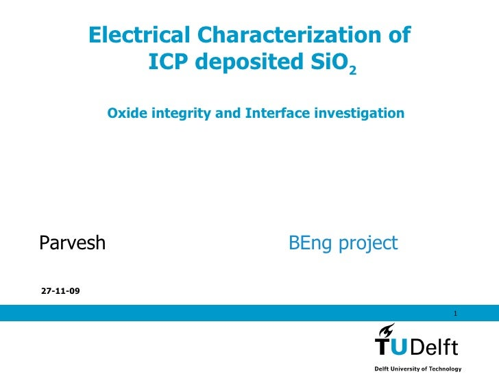 Electrical Characterization of  ICP deposited SiO 2 Oxide integrity and Interface investigation Parvesh BEng project