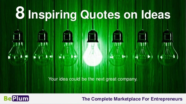 Idea Quotes: 8 Inspiring Quotes On Ideas For Entepreneurs