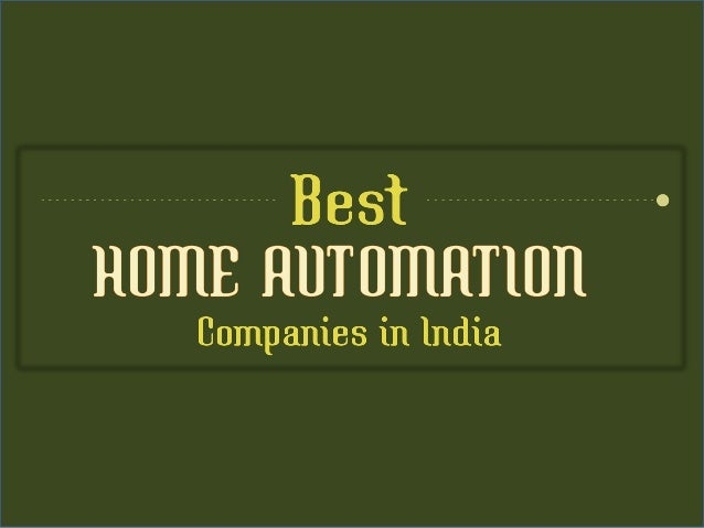 best home automation companies in india. Black Bedroom Furniture Sets. Home Design Ideas