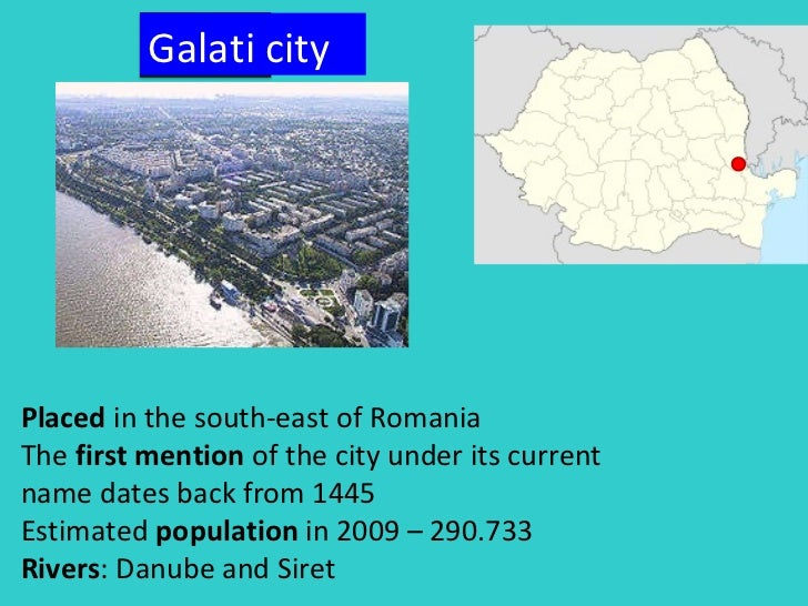 Placed  in the south-east of Romania The  first mention  of the city under its current name dates back from 1445  Estimate...