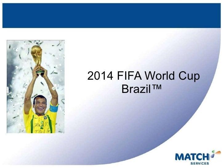 2014 FIFA World Cup Brazil ™