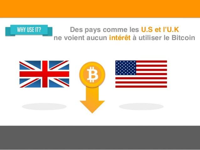 Des pays comme les U.S et l'U.K ne voient aucun intérêt à utiliser le Bitcoin
