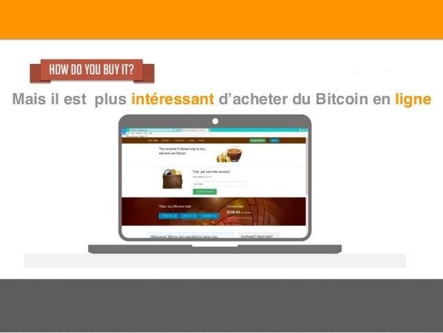Mais il est plus intéressant d'acheter du Bitcoin en ligne