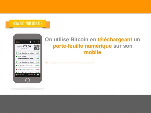 On utilise Bitcoin en téléchargeant un porte-feuille numérique sur son mobile