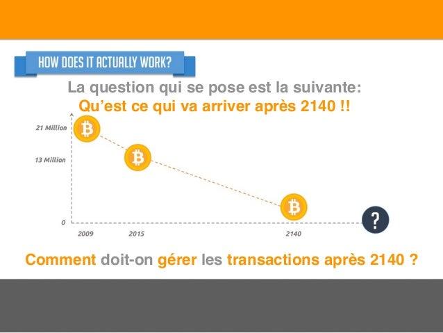 Comment doit-on gérer les transactions après 2140 ? La question qui se pose est la suivante: Qu'est ce qui va arriver aprè...