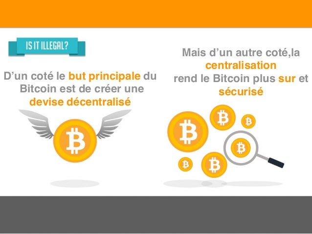D'un coté le but principale du Bitcoin est de créer une devise décentralisé Mais d'un autre coté,la centralisation rend le...