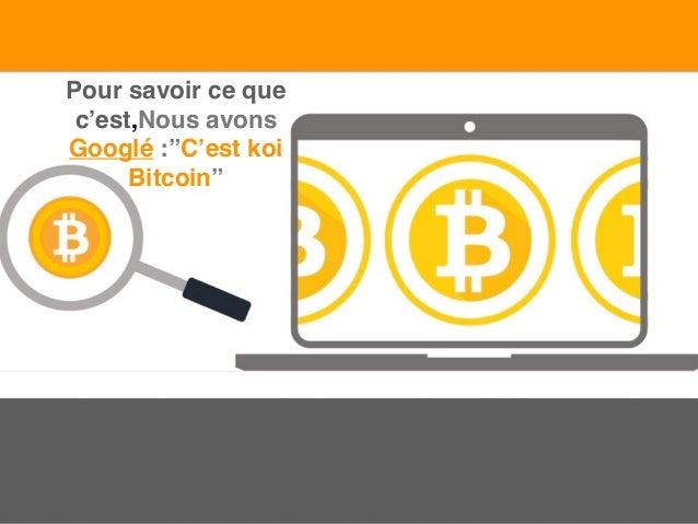 """Pour savoir ce que c'est,Nous avons Googlé :""""C'est koi Bitcoin"""""""