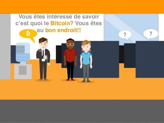 Vous êtes intéressé de savoir c'est quoi le Bitcoin? Vous êtes au bon endroit!!