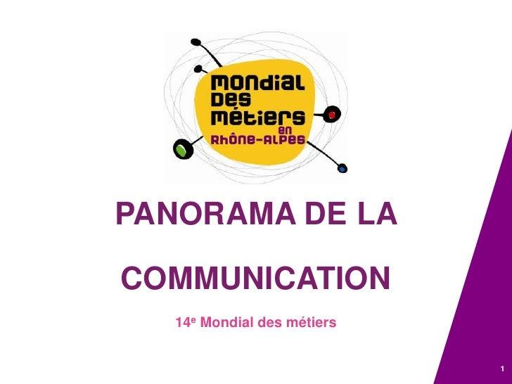 PANORAMA DE LA <br />COMMUNICATION<br />14e Mondial des métiers<br />