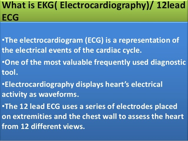 ECG Leads • The 12 ...