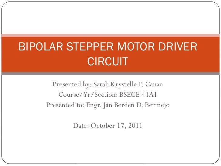 Presentation bipolar stepper motor driver circuit for Bipolar stepper motor driver