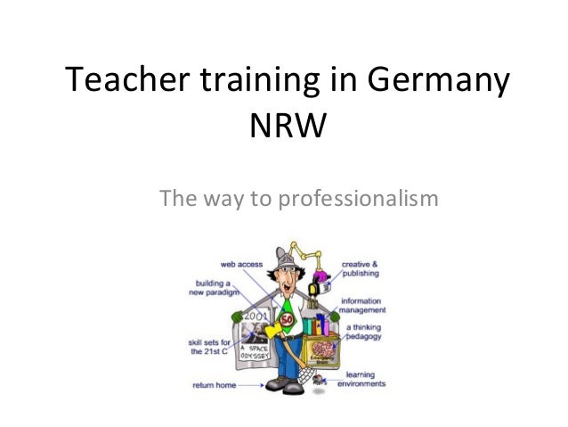 Teacher training in Germany NRW The way to professionalism