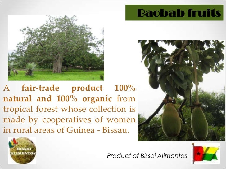 Baobabfruits<br />A fair-trade product 100% natural and 100% organic from tropical forest whose collection is made by coop...