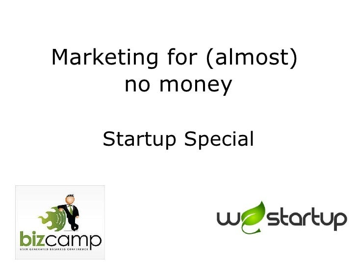 Marketing for (almost)  no money Startup Special