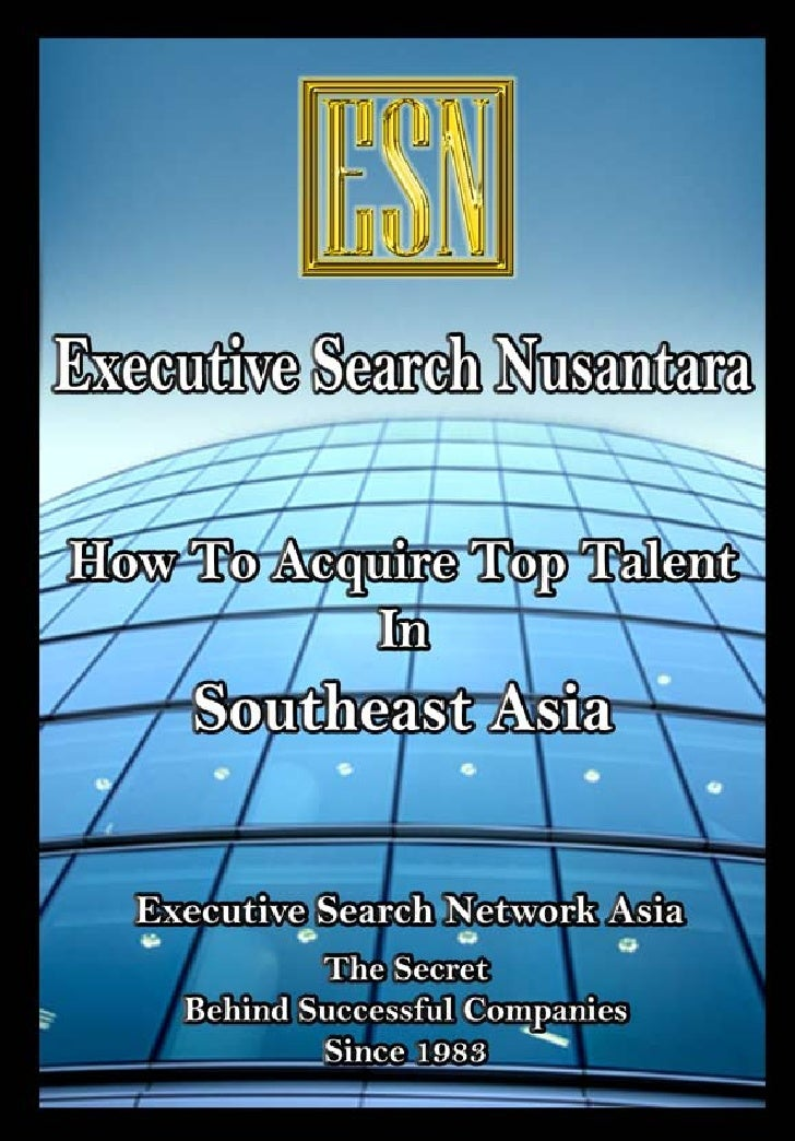 Executive Search Network Asia Executive Search Nusantara                 EXECUTIVE SEARCH NUSANTARA  Now under the executi...