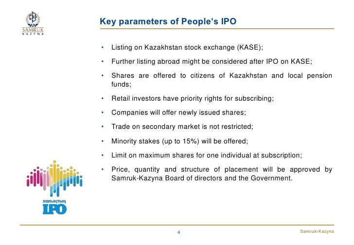 Key parameters of People's IPO•   Listing on Kazakhstan stock exchange (KASE);•   Further listing abroad might be consider...
