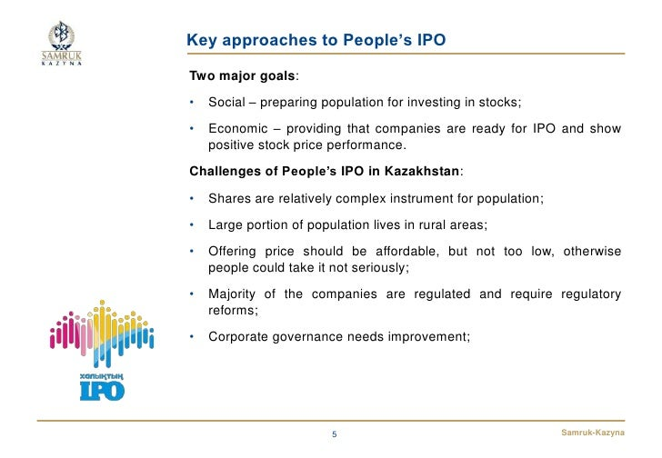 Key approaches to People's IPOTwo major goals:•   Social – preparing population for investing in stocks;•   Economic – pro...