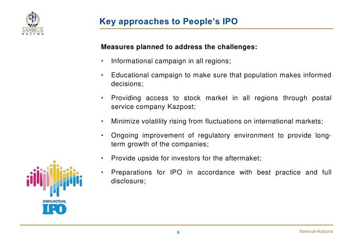 Key approaches to People's IPOMeasures planned to address the challenges:•   Informational campaign in all regions;•   Edu...