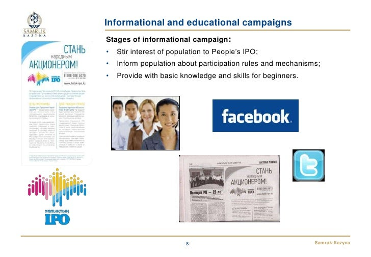 Informational and educational campaignsStages of informational campaign:•   Stir interest of population to People's IPO;• ...