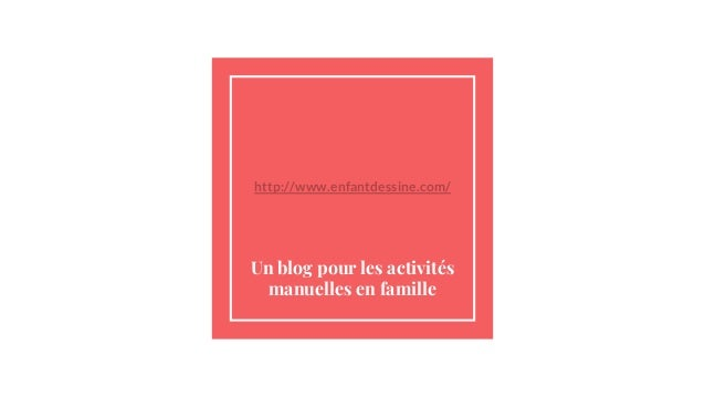 http://www.enfantdessine.com/ Un blog pour les activités manuelles en famille