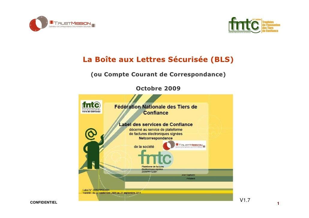 La Boîte aux Lettres Sécurisée (BLS)                 (ou Compte Courant de Correspondance)                              Oc...