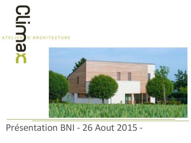 Présentation BNI - 26 Aout 2015 -