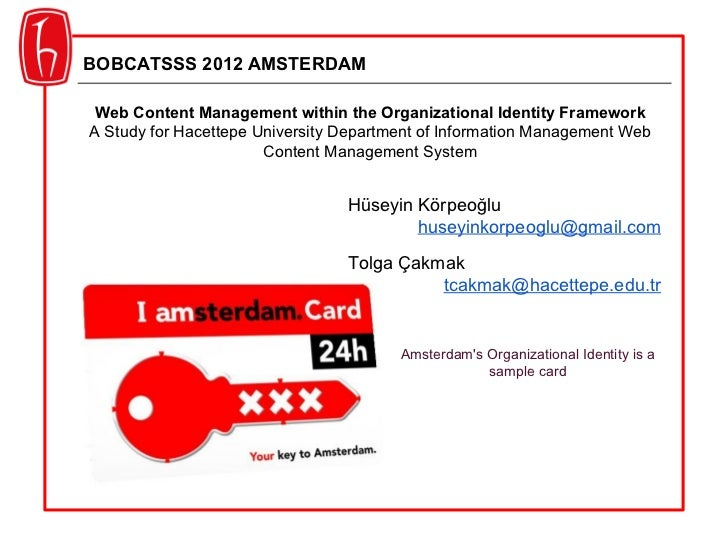 BOBCATSSS 2012 AMSTERDAM Web Content Management within the Organizational Identity FrameworkA Study for Hacettepe Universi...