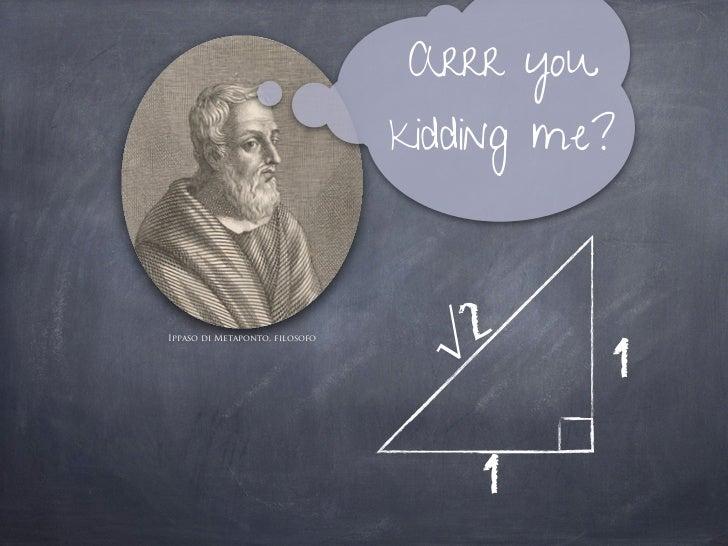 Arrr you                                kidding me?Ippaso di Metaponto, filosofo                                  √ 2     ...