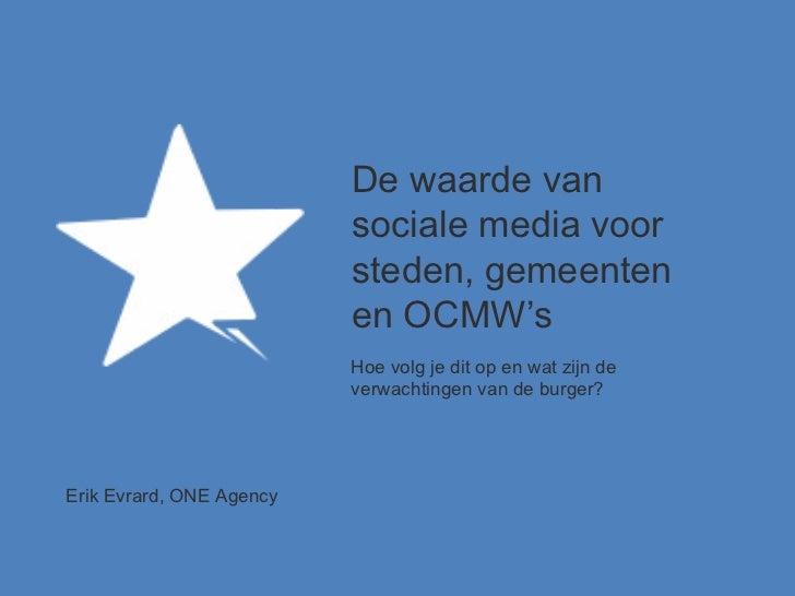 De waarde van sociale media voor steden, gemeenten en OCMW's Hoe volg je dit op en wat zijn de verwachtingen van de burger...