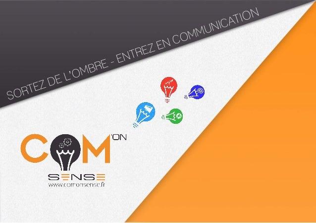 SORTEZ DE L'OMBRE - ENTREZ EN COMMUNICATION