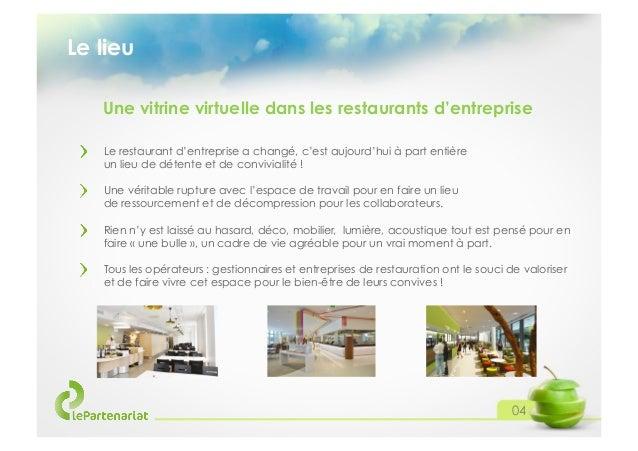 Le lieu Une vitrine virtuelle dans les restaurants d'entreprise Le restaurant d'entreprise a changé, c'est aujourd'hui à p...