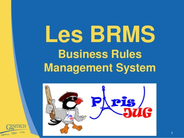© Groupe GENITECH 1 Les BRMS Business Rules Management System