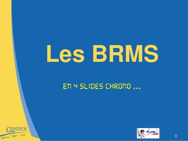 Introduction BRMS Paris JUG 20101109 Slide 3