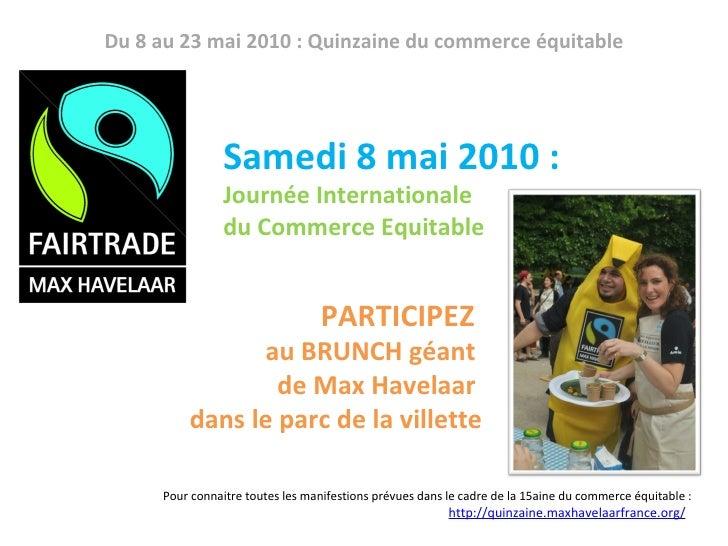Samedi 8 mai 2010 : Journée Internationale  du Commerce Equitable Pour connaitre toutes les manifestions prévues dans le c...