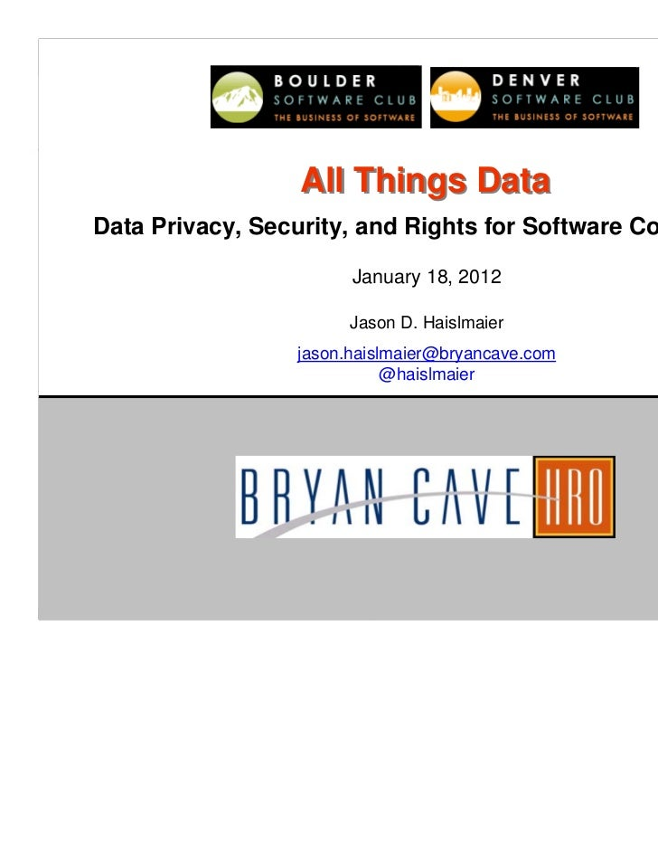 All Things DataData Privacy, Security, and Rights for Software Companies                       January 18, 2012           ...