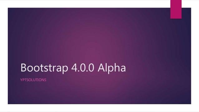 Bootstrap 4.0.0 Alpha YPTSOLUTIONS
