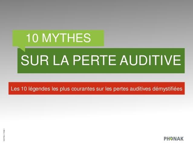 10MYTHS_FPAGE1 10 MYTHES SUR LA PERTE AUDITIVE Les 10 légendes les plus courantes sur les pertes auditives démystifiées