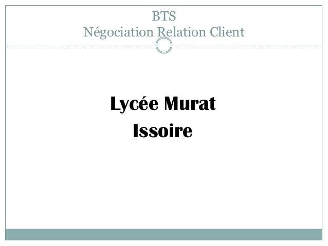 BTS Négociation Relation Client  Lycée Murat Issoire