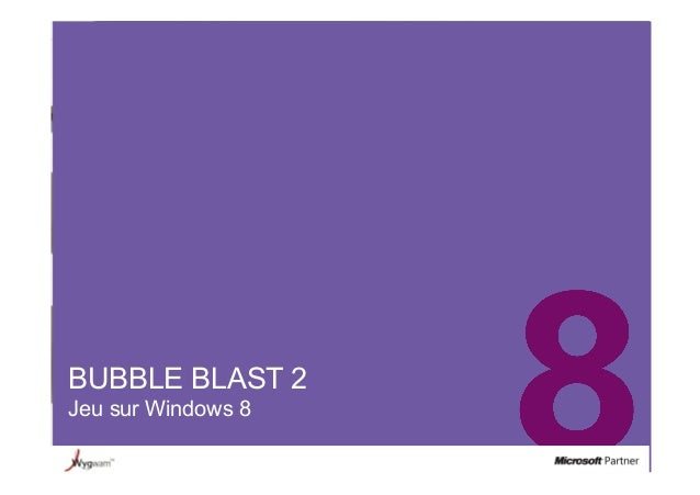 BUBBLE BLAST 2Jeu sur Windows 8
