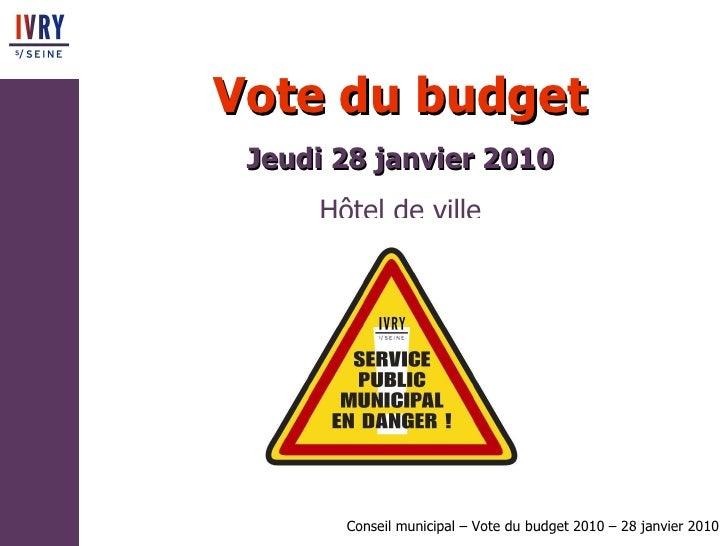 Vote du budget Jeudi 28 janvier 2010 Hôtel de ville
