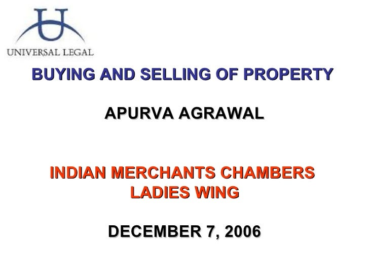 BUYING AND SELLING OF PROPERTY  APURVA AGRAWAL INDIAN MERCHANTS CHAMBERS  LADIES WING DECEMBER 7, 2006