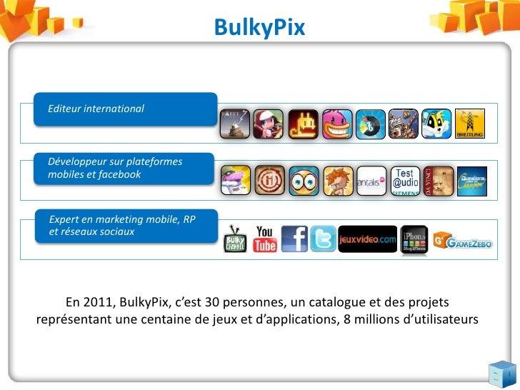 BulkyPix<br />En 2011, BulkyPix, c'est 30 personnes, un catalogue et des projets représentant une centaine de jeux et d'ap...
