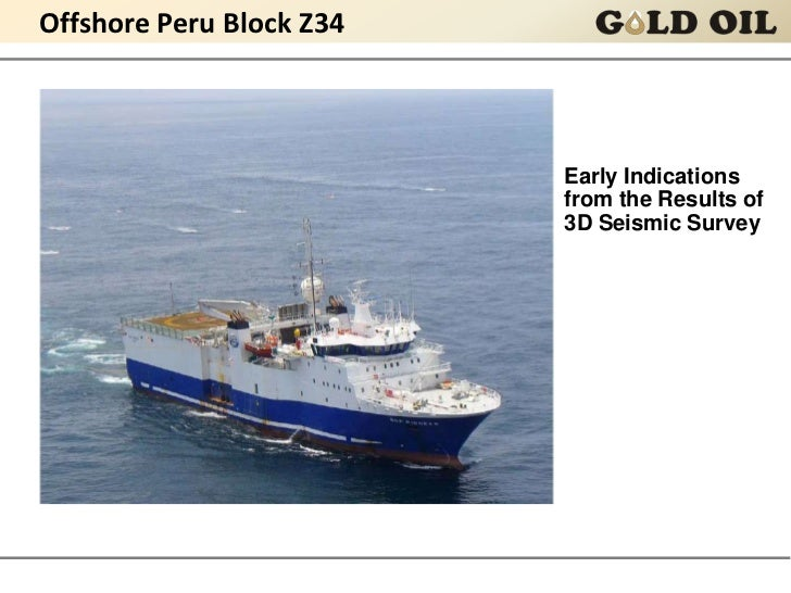 Offshore Peru Block Z34                          Early Indications                          from the Results of           ...