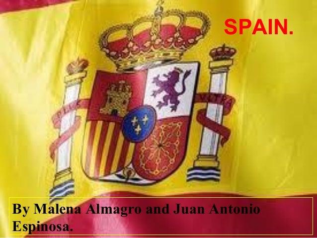 SPAIN.  By Malena Almagro and Juan Antonio Espinosa.
