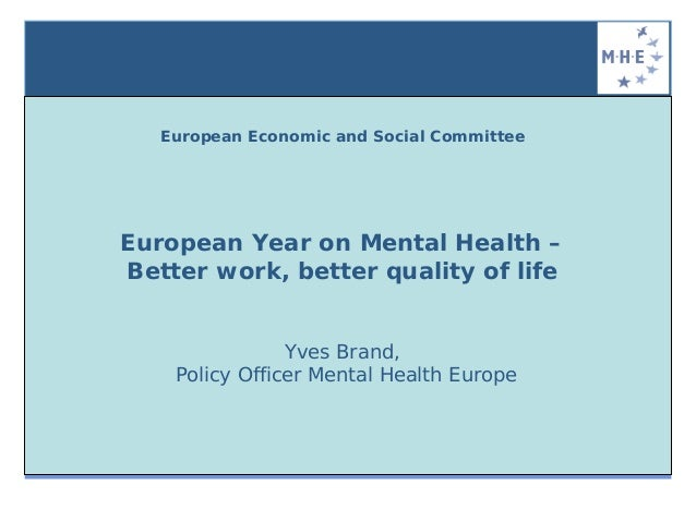 European Economic and Social CommitteeEuropean Year on Mental Health –Better work, better quality of life                Y...